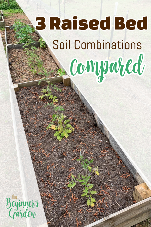 3 raised bed soil mixes compared - the beginner's garden